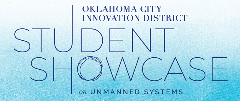 OKCID Student Showcase Unmanned Systems